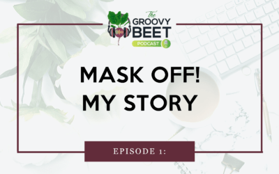 Mask Off!  My Story