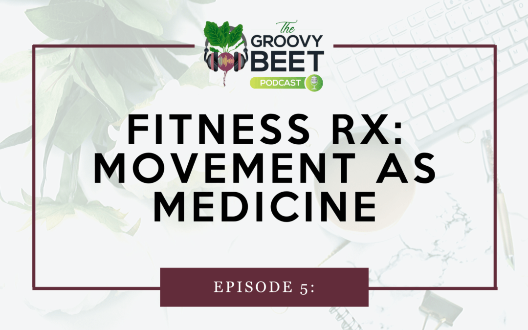 Fitness Rx: Movement as Medicine