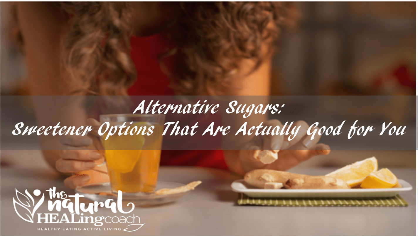 Alternative Sugars: Sweetener Options That Are Actually Good for You